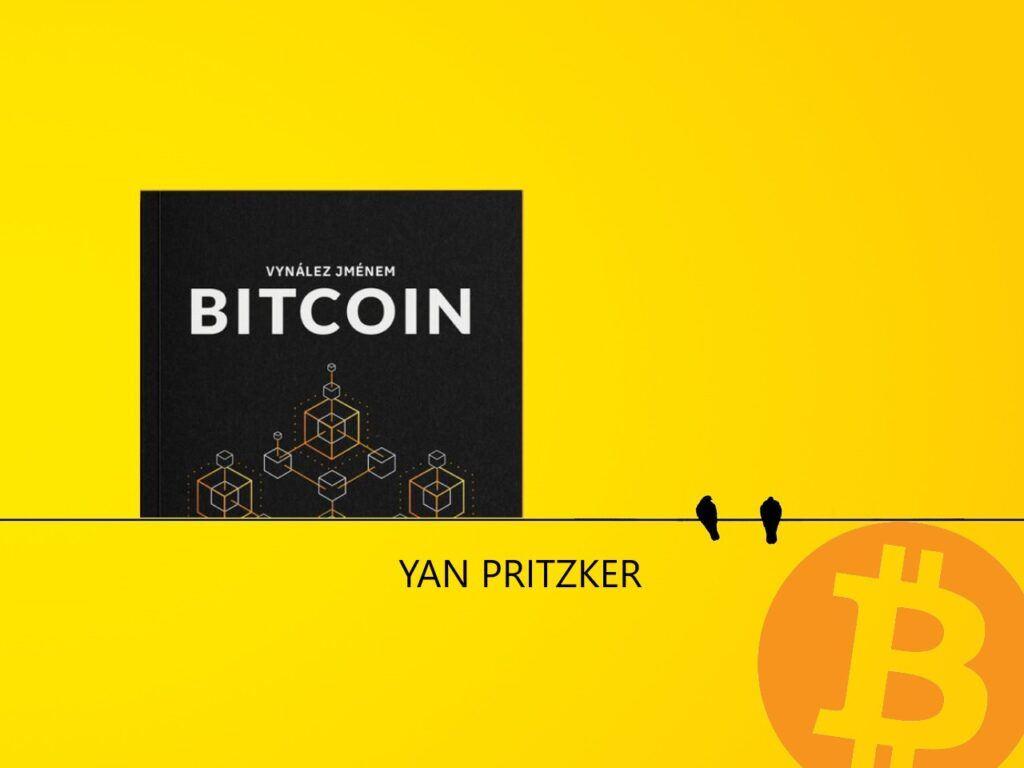 YAN PRITZKER, Vynález jménem Bitcoin, kniha minimalistický, btc, vzdělání